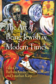 The Art of Being Jewish in Modern Times, Hardback Book