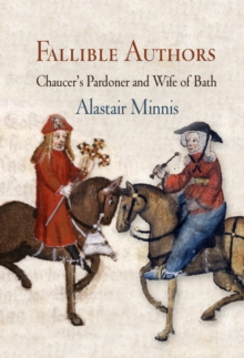 Fallible Authors : Chaucer's Pardoner and Wife of Bath, Hardback Book