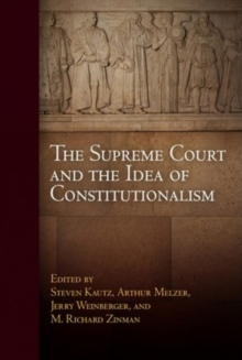 The Supreme Court and the Idea of Constitutionalism, Hardback Book