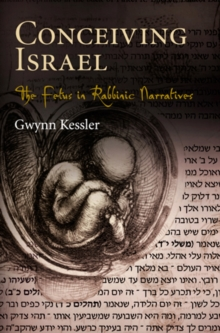 Conceiving Israel : The Fetus in Rabbinic Narratives, Hardback Book