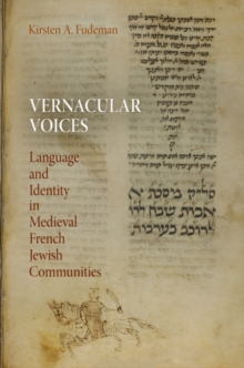 Vernacular Voices : Language and Identity in Medieval French Jewish Communities, Hardback Book