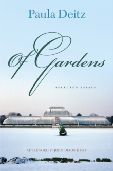 Of Gardens : Selected Essays, Hardback Book