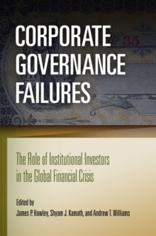 Corporate Governance Failures : The Role of Institutional Investors in the Global Financial Crisis, Hardback Book