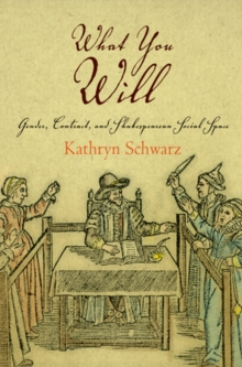 What You Will : Gender, Contract, and Shakespearean Social Space, Hardback Book