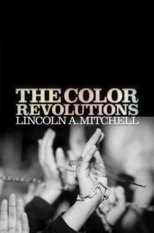 The Color Revolutions, Hardback Book