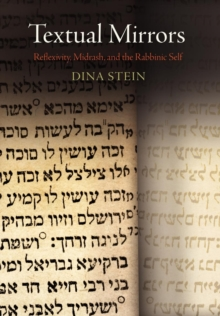 Textual Mirrors : Reflexivity, Midrash, and the Rabbinic Self, Hardback Book