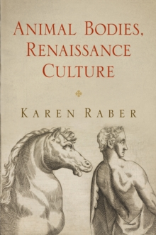 Animal Bodies, Renaissance Culture, Hardback Book