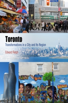 Toronto : Transformations in a City and Its Region, Hardback Book