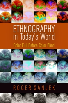 Ethnography in Today's World : Color Full Before Color Blind, Hardback Book