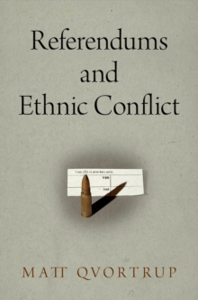 Referendums and Ethnic Conflict, Hardback Book