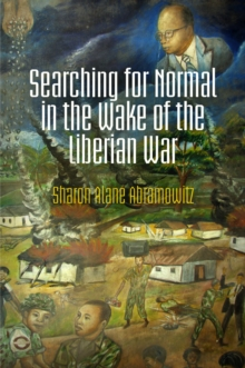 Searching for Normal in the Wake of the Liberian War, Hardback Book