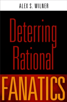 Deterring Rational Fanatics, Hardback Book