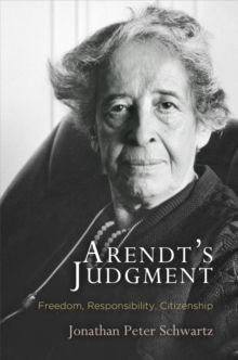 Arendt's Judgment : Freedom, Responsibility, Citizenship, Hardback Book