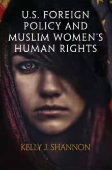 U.S. Foreign Policy and Muslim Women's Human Rights, Hardback Book