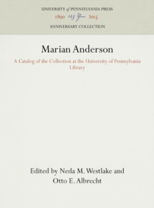 Marian Anderson : A Catalog of the Collection at the University of Pennsylvania Library, Hardback Book