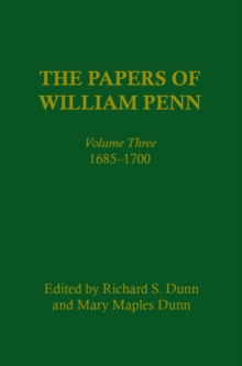 The Papers of William Penn, Volume 3 : 1685-1700, Hardback Book