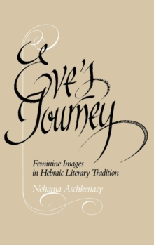 Eve's Journey : Feminine Images in Hebraic Literary Tradition, Hardback Book