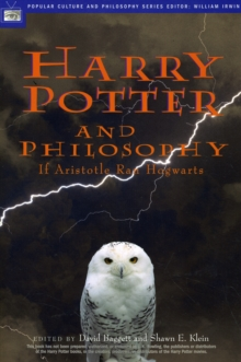 Harry Potter and Philosophy : If Aristotle Ran Hogwarts, Paperback Book