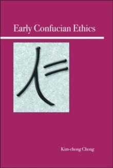 Early Confucian Ethics, Paperback / softback Book