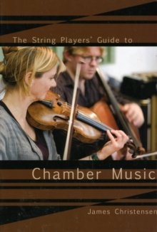 The String Player's Guide to Chamber Music, Paperback / softback Book