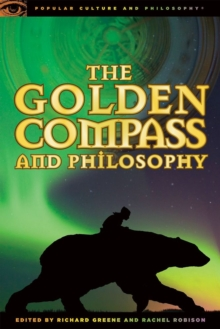 The Golden Compass and Philosophy : God Bites the Dust, Paperback / softback Book