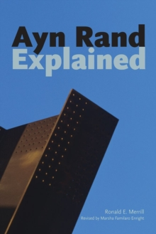 Ayn Rand Explained : From Tyranny to Tea Party, Paperback Book