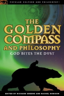 The Golden Compass and Philosophy : God Bites the Dust, EPUB eBook