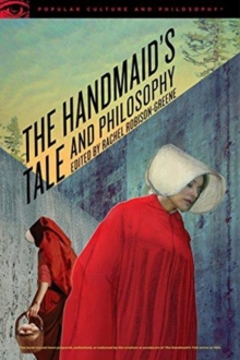 The Handmaid's Tale and Philosophy : A Womb of One's Own, Paperback / softback Book