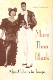 More Than Black : Afro-Cubans in Tampa, Hardback Book