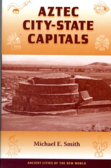 Aztec City-state Capitals, Paperback / softback Book