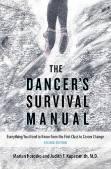 The Dancer's Survival Manual : Everything You Need to Know from the First Class to Career Change, Paperback / softback Book