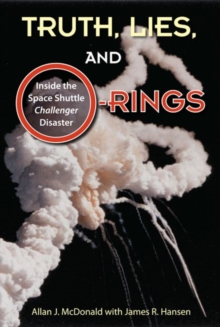 Truth, Lies and O-Rings : Inside the Space Shuttle `Challenger' Disaster, Paperback / softback Book