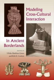 Modeling Cross-Cultural Interaction in Ancient Borderlands, Hardback Book