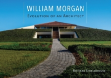 William Morgan : Evolution of an Architect, Hardback Book