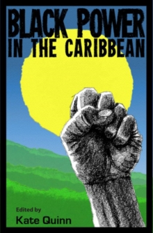 Black Power in the Caribbean, Paperback / softback Book