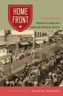 Home Front : North Carolina during World War II, Paperback / softback Book