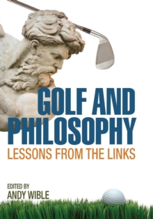 Golf and Philosophy : Lessons from the Links, Hardback Book