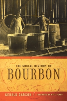 The Social History of Bourbon, Paperback / softback Book