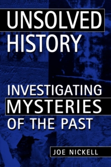 Unsolved History : Investigating Mysteries of the Past, EPUB eBook