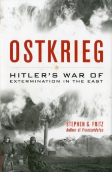 Ostkrieg : Hitler's War of Extermination in the East, Hardback Book