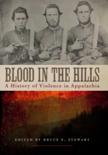 Blood in the Hills : A History of Violence in Appalachia, EPUB eBook
