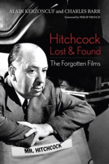Hitchcock Lost and Found : The Forgotten Films, Hardback Book
