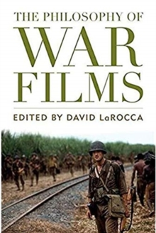 The Philosophy of War Films, Paperback / softback Book