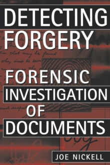 Detecting Forgery : Forensic Investigation of Documents, Paperback / softback Book