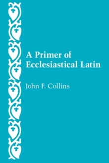 A Primer of Ecclesiastical Latin, Paperback Book