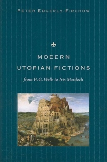 Modern Utopian Fictions from H. G. Wells to Iris Murdoch, Paperback / softback Book