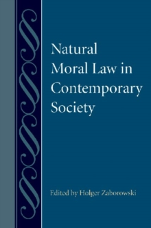 Natural Moral Law in Contemporary Society, Hardback Book