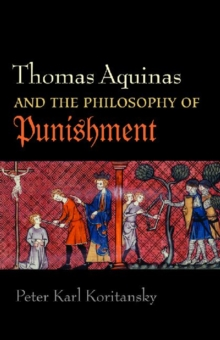 Thomas Aquinas and the Philosophy of Punishment, Paperback / softback Book