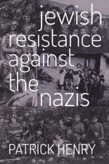 Jewish Resistance Against the Nazis, Paperback / softback Book