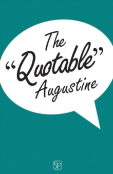 The Quotable Augustine, Paperback / softback Book